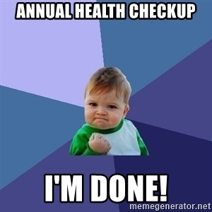 Success Kid - Annual Health Checkup I'm Done!