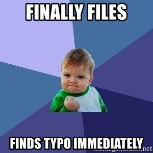 Success Kid - Finally Files Finds typo immediately