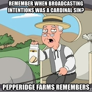 Pepperidge Farm Remembers Meme - Remember when broadcasting intentions was a cardinal sin? Pepperidge Farms remembers