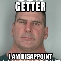 son i am disappoint - Getter I am disappoint