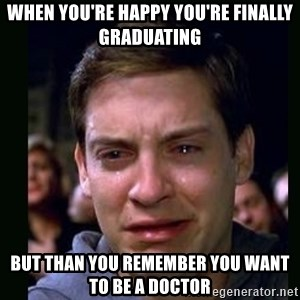 crying peter parker - When you're happy you're finally graduating But than you remember you want to be a doctor