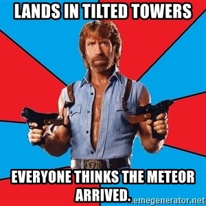 Chuck Norris  - Lands in Tilted Towers Everyone thinks the meteor arrived.