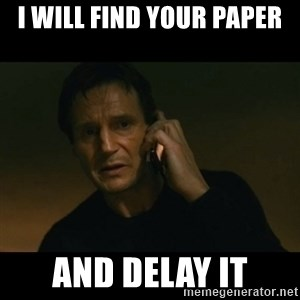 liam neeson taken - I will find your paper and delay it