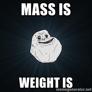 Forever Alone - Mass is Weight is