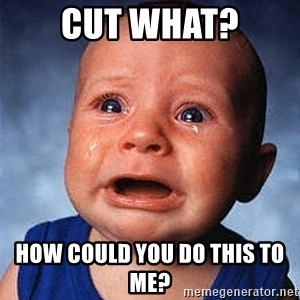 Crying Baby - Cut what? How could you do this to me?