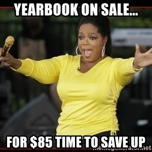 Overly-Excited Oprah!!!  - Yearbook on sale... For $85 time to save up