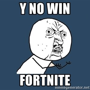 Y U No - y no win fortnite