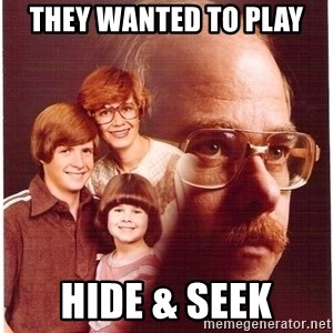 Family Man - THey wanted to play hide & seek