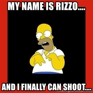 Homer retard - My name is Rizzo.... And I finally can shoot....