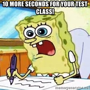 Spongebob What I Learned In Boating School Is - 10 more seconds for your test class!
