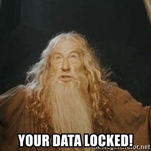 You shall not pass - Your data locked!