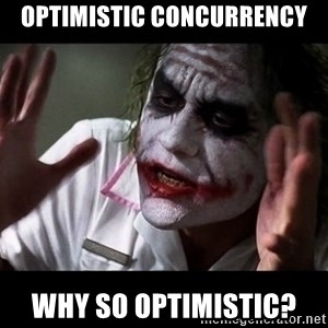 joker mind loss - Optimistic Concurrency Why so Optimistic?