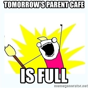 All the things - Tomorrow's Parent Cafe  Is full