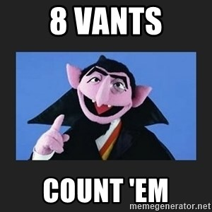 The Count from Sesame Street - 8 Vants count 'em