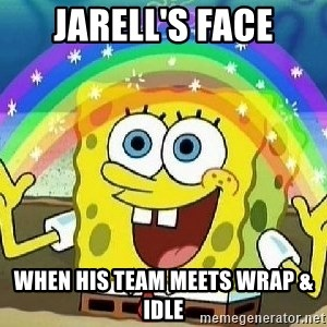 Imagination - Jarell's face when his team meets wrap & idle