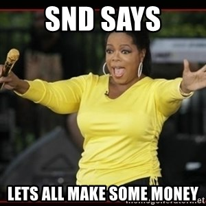 Overly-Excited Oprah!!!  - snd says lets all make some money