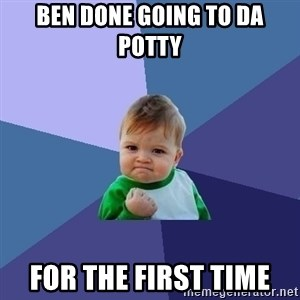 Success Kid - Ben done going to da potty For the first time