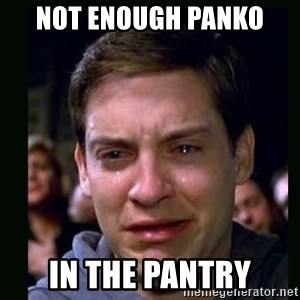 crying peter parker - Not enough Panko  in the pantry