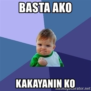 Success Kid - BASTA AKO KAKAYANIN KO