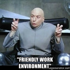 """dr. evil quotation marks - """"friendly work environment"""""""