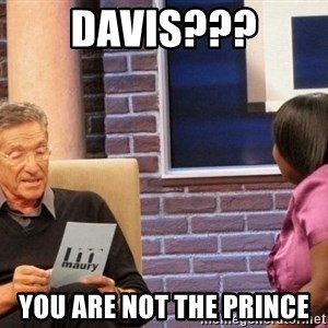 Maury Lie Detector - Davis??? you are not the prince