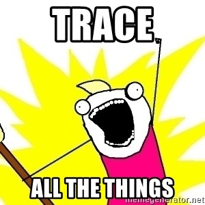 X ALL THE THINGS - Trace All The Things