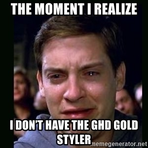 crying peter parker - The moment i realize  I don't have the GHD gold STyler