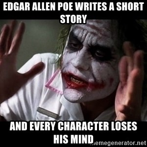 joker mind loss - Edgar Allen Poe writes a short story and every character loses his mind