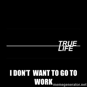 MTV True Life - I don't  want to go to work