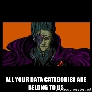 All your base are belong to us - all your data categories are belong to us