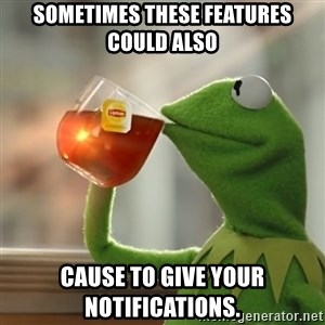 Kermit The Frog Drinking Tea - Sometimes these features could also cause to give your notifications.