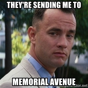 forrest gump - They're sending me to Memorial Avenue