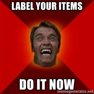 Angry Arnold - Label your items Do it now