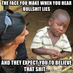 Skeptical african kid  - The face you make when you hear bullshit lies And they expect you to believe that shit....
