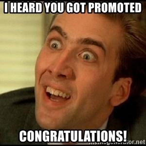 You Don't Say Nicholas Cage - I heard you got promoted Congratulations!