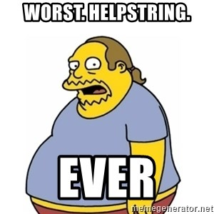 Comic Book Guy Worst Ever - Worst. helpstring. ever