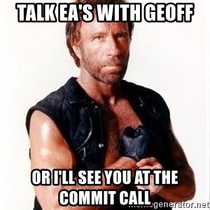 Chuck Norris Meme - Talk EA's with Geoff or I'll see you at the commit call