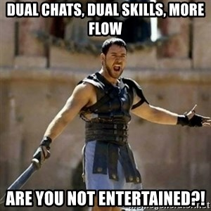 GLADIATOR - Dual Chats, Dual Skills, More Flow ARE you not entertained?!