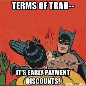 batman slap robin - Terms of trad-- It's Early Payment Discounts!