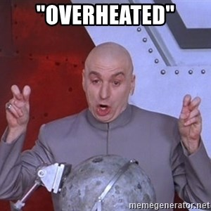 """Dr. Evil Air Quotes - """"overheated"""""""