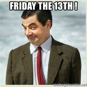 MR bean - friday the 13th !