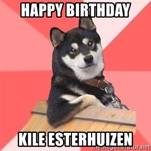 Cool Dog - Happy birthday  Kile Esterhuizen
