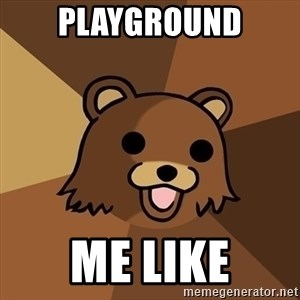 Pedobear - playground me like