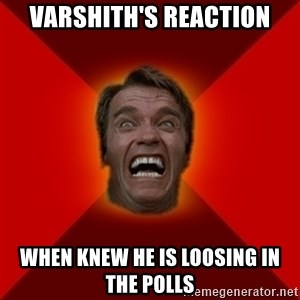 Angry Arnold - Varshith's reaction when knew he is loosing in the polls