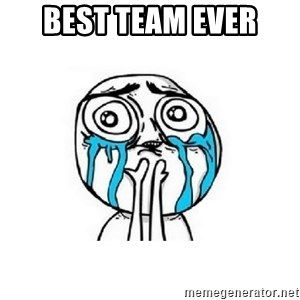 crying - best team ever