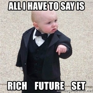 Mafia Baby - All I Have to say is RICH    FUTURE    SET