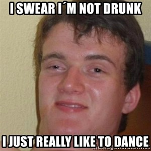 really high guy - I swear I´m not drunk I just really like to dance