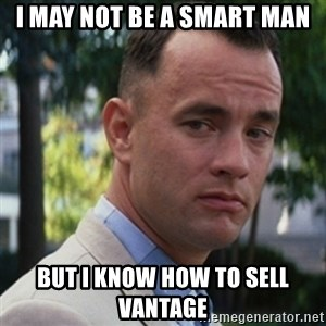 forrest gump - I may not be a smart man but I know how to sell vantage