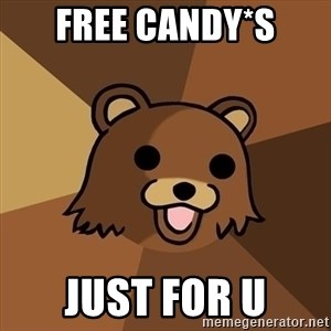 Pedobear - FREE CANDY*S JUST FOR U