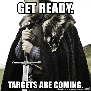 Sean Bean Game Of Thrones - Get ready.  Targets are coming.